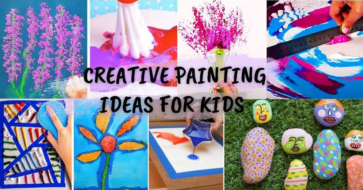 Creative Painting Ideas for Kids